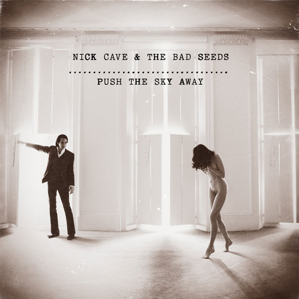Push the sky away. Il ritorno di Nick Cave and The Bad Seeds