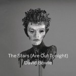 The Stars (Are Out Tonight): dal 26 Febbraio il nuovo brano di David Bowie